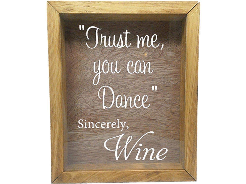 Trust Me You Can Dance Sincerely Wine Ebony w//Black Wicked Good Decor Wooden Shadow Box Wine Cork//Bottle Cap//Tickets 9x11