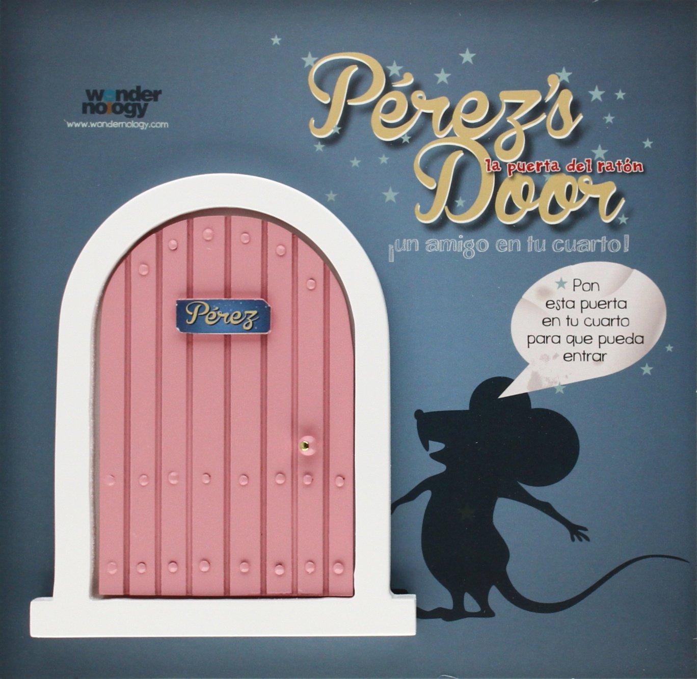 Perez´s door la puerta rosa para el ratoncito Pérez: Almudena Martorell Cafranga: 9788461656264: Amazon.com: Books