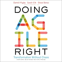 Doing Agile Right: Transformation Without Chaos