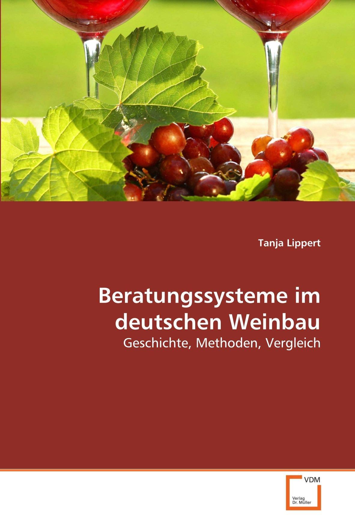 Beratungssysteme im deutschen Weinbau: Geschichte, Methoden, Vergleich