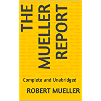 The Mueller Report: Complete and Unabridged