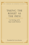 Taking the Result as the Path: Core Teachings of the Sakya Lamdre Tradition (Library of Tibetan Classics Book 4)