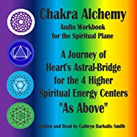 Chakra Alchemy AudioWorkbook For The Spiritual Plane Cathryn BarkulisSmith Latest New Songs Download
