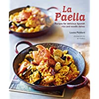 La Paella: Recipes for delicious Spanish rice and noodle dishes