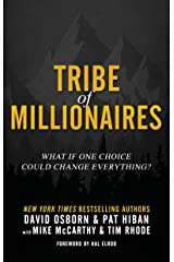 Tribe of Millionaires: What if one choice could change everything? Kindle Edition