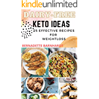 Dairy-Free Keto Ideas: Quick & Easy Guide to Dairy-Free Snacks, Smoothies and Cravings for Clean Eating on A Weightloss…