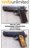 The Colt 1911 - An Engineer's Perspective (English Edition)
