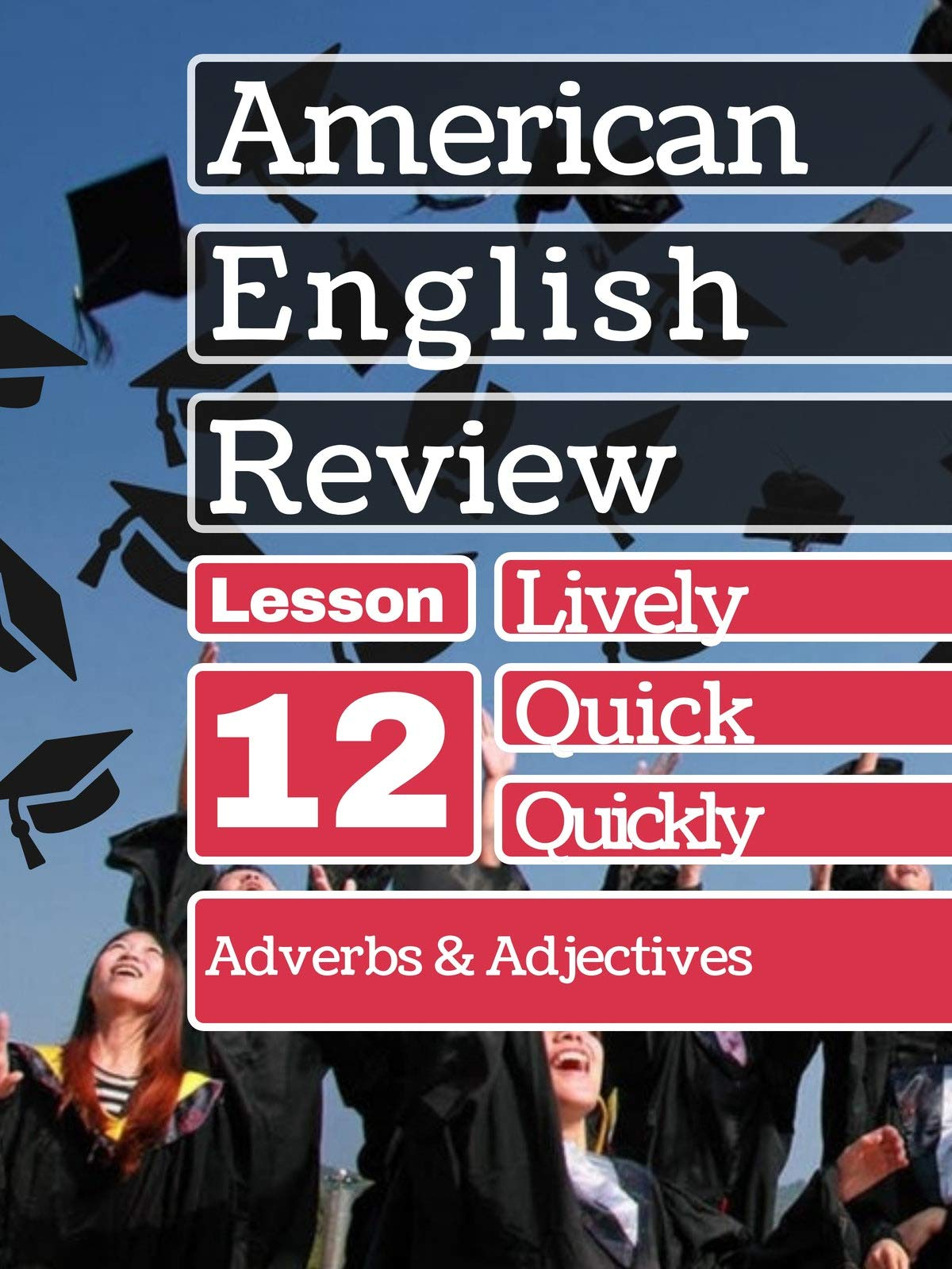 Adverbs and Adjectives Lesson 12