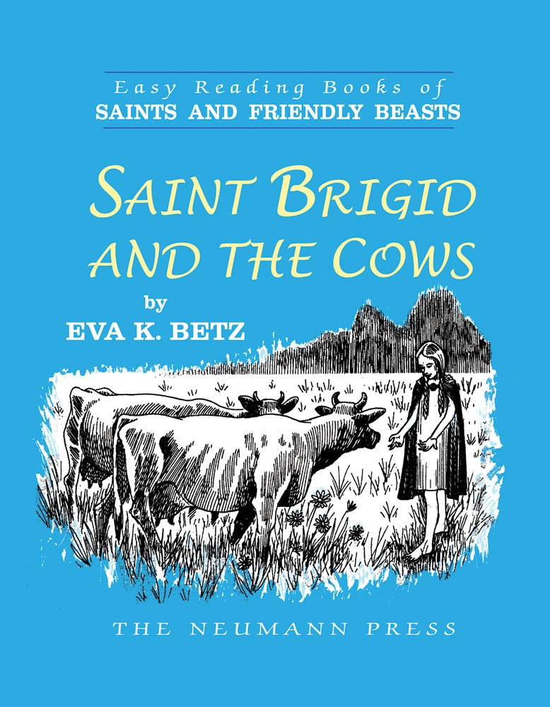 Saint Brigid and the Cows (Easy Reading Books of Saints and Friendly Beasts) pdf epub