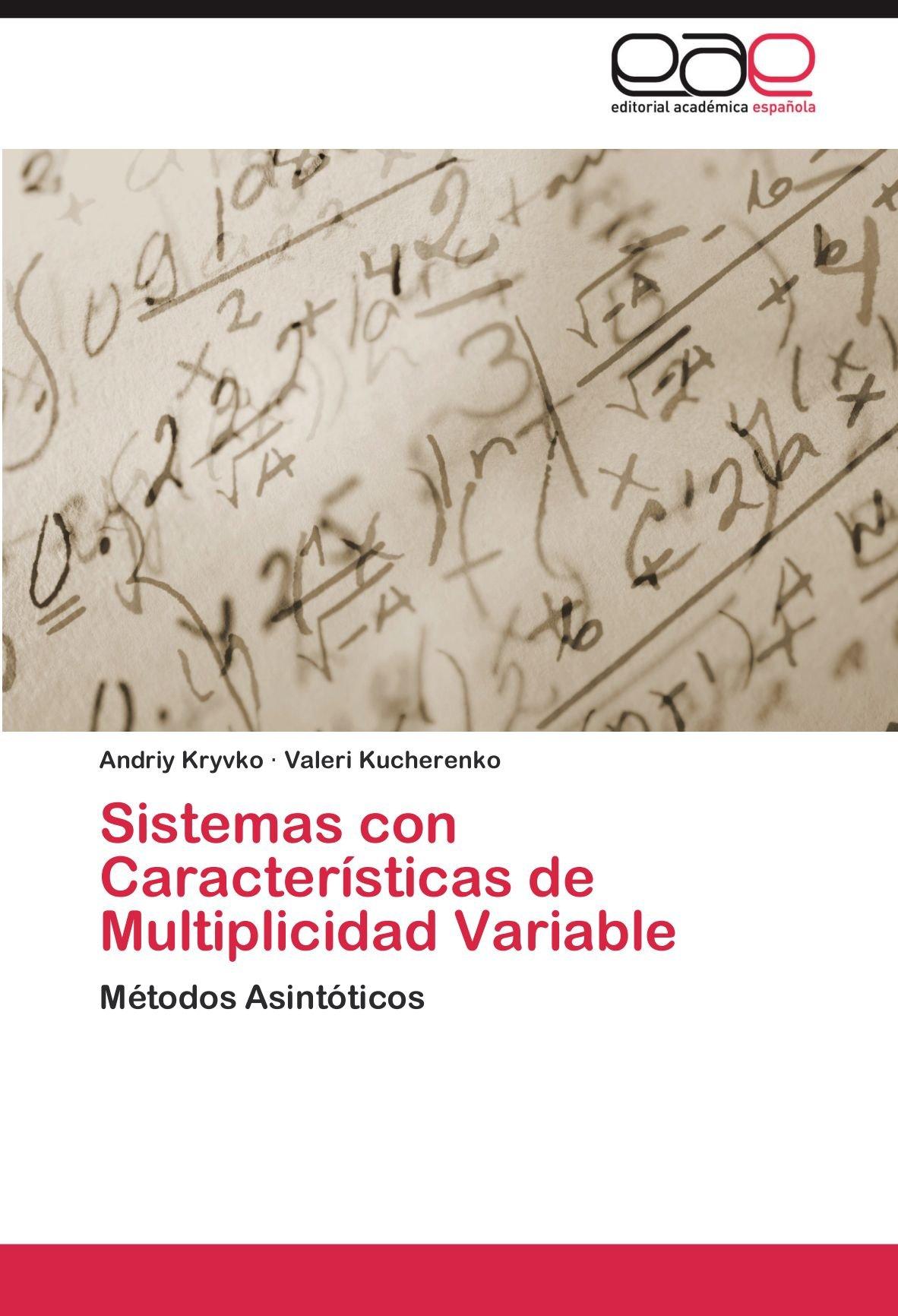 Download Sistemas con Características de Multiplicidad Variable: Métodos Asintóticos (Spanish Edition) pdf epub