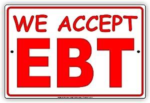 We Accept EBT Food Stamps SNAP Benefits Caution Alert Notice Aluminum Metal Tin 18