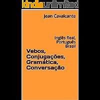 Vebos, Conjugações, Gramática, Conversação: Inglês Real, Português Brasil (Bilingue Livro 1)