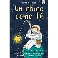 Un chico como tú: Un libro muy especial para niños a partir de 6 años que habla de héroes cotidianos, la verdadera…