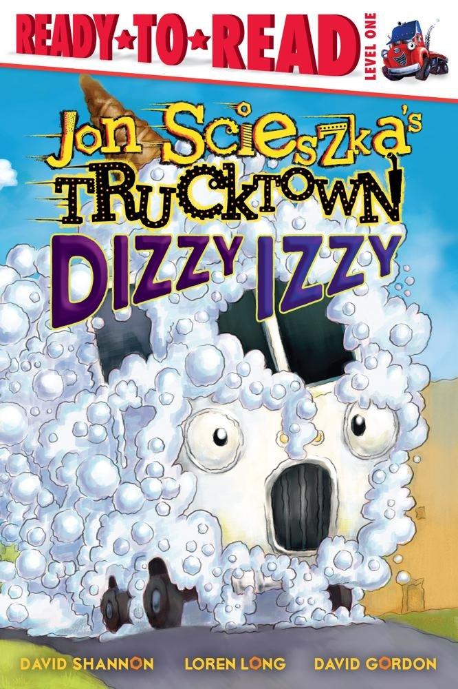 Dizzy Izzy (Jon Scieszka's Trucktown) ebook