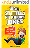 SIDE-SPLITTINGLY HILARIOUS JOKES: YOU MUST KNOW BEFORE YOU DIE!