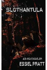 Slothantula: Eight-Legged Deadly Sin (A B-Movie Novel) Paperback