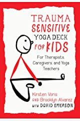 Trauma-Sensitive Yoga Deck for Kids: For Therapists, Caregivers, and Yoga Teachers Cards