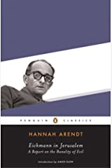Eichmann in Jerusalem: A Report on the Banality of Evil (Penguin Classics) Paperback