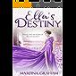Ella's Destiny (French Edition)