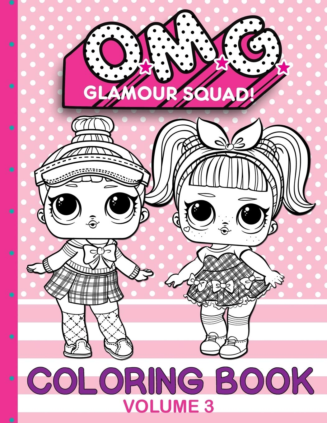- O.M.G. Glamour Squad: Coloring Book For Kids: Volume 3: Books Plus