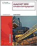 AutoCAD 2010: A Problem-Solving Approach