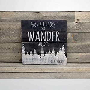 BYRON HOYLE Wooden Sign Rustic Pallet Not All Those Who Wander are Lost JRR Tolkien Quote Sign Naturalist Sign Present for Hiker Wood Plaque Wall Art Funny Wood Sign Wall Hanger Home Decor