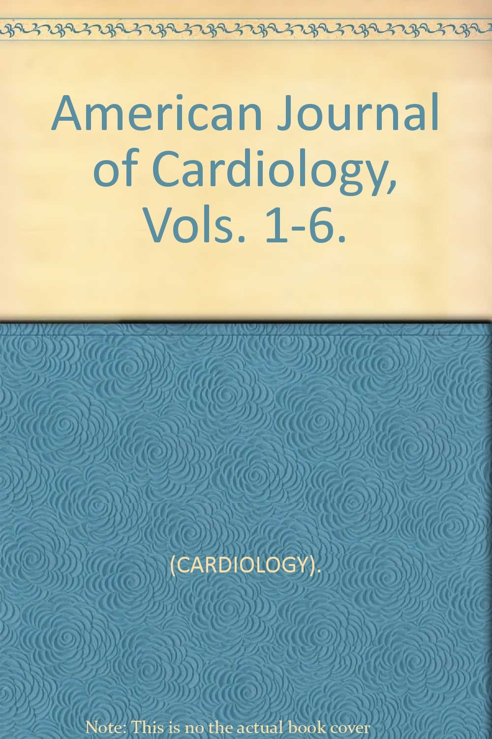 American Journal of Cardiology, Vols  1-6 : (CARDIOLOGY