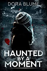 Haunted By a Moment Kindle Edition