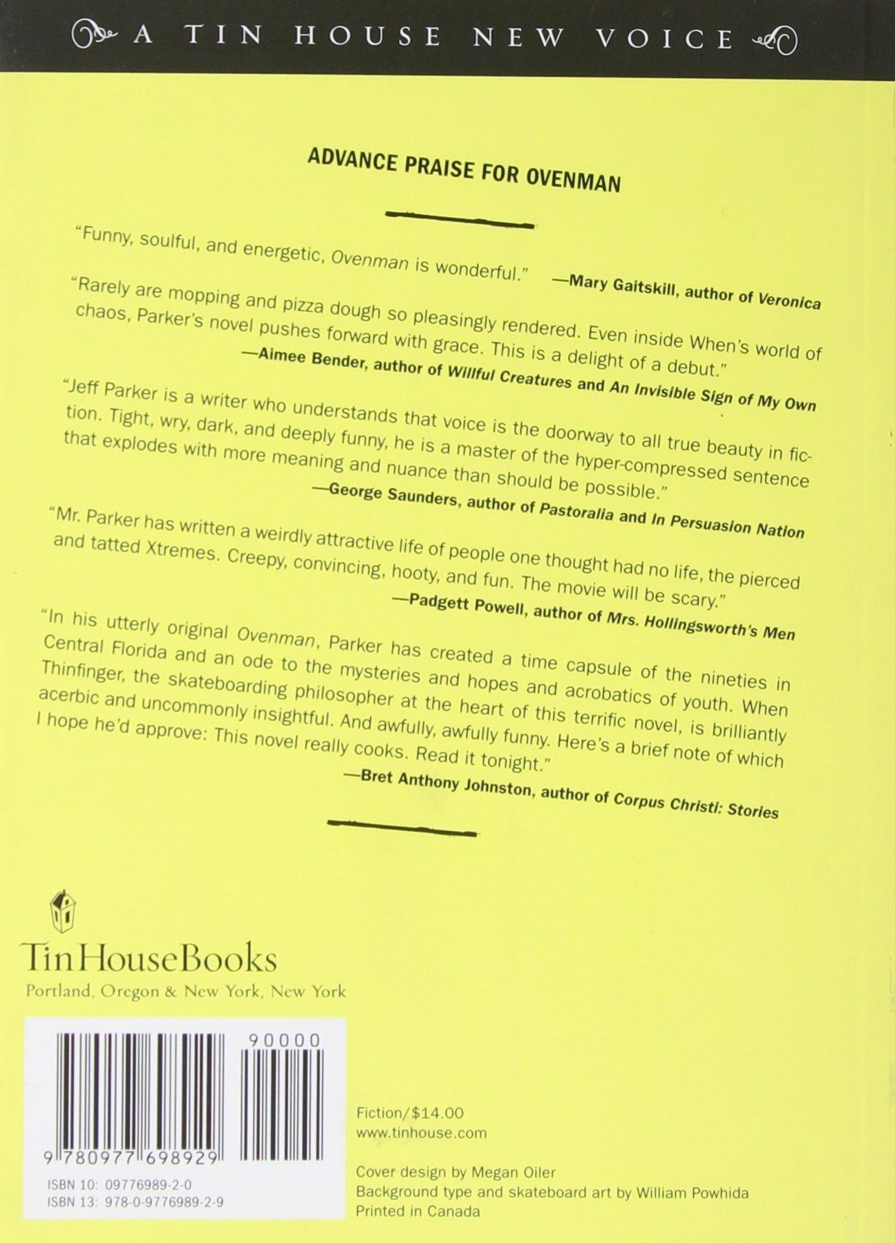 Ovenman: A Novel (tin House New Voice): Jeff Parker, Sam Lipsyte:  9780977698929: Amazon: Books