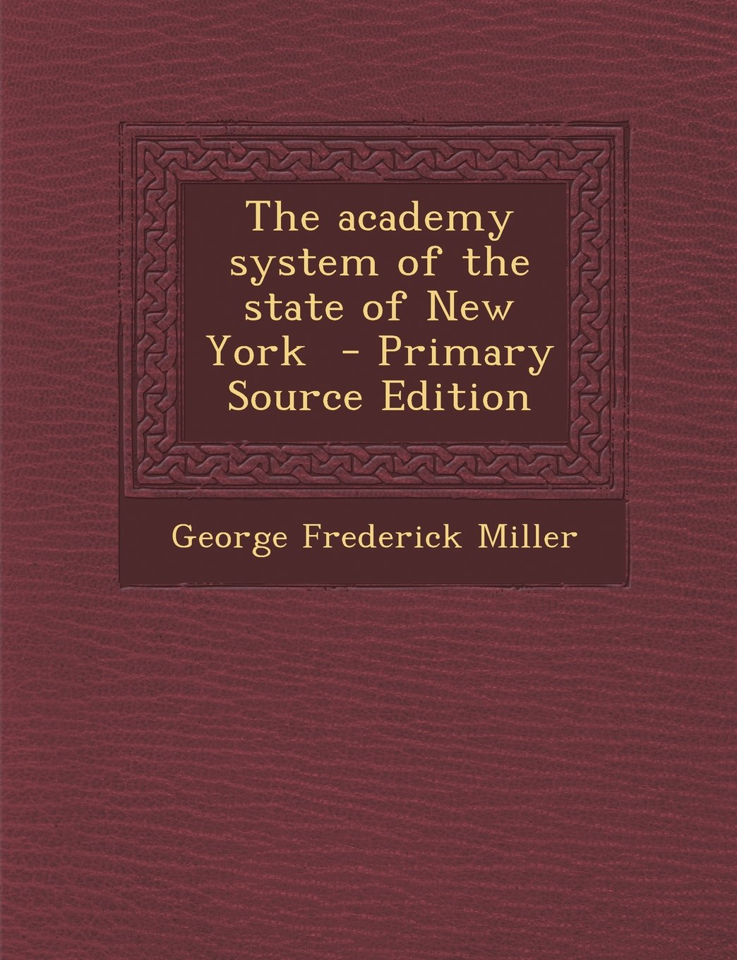 The academy system of the state of New York  - Primary Source Edition pdf epub