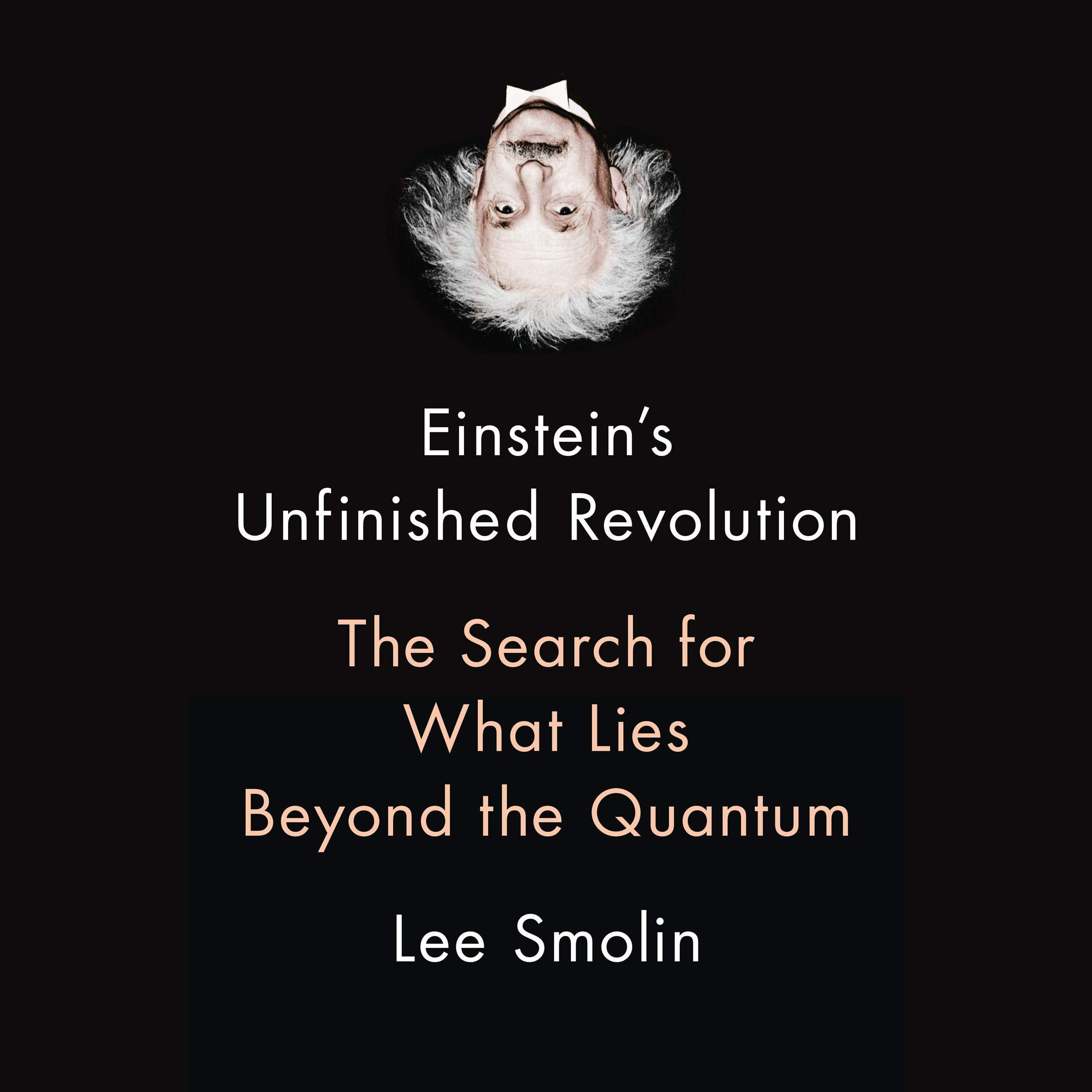 Einstein's Unfinished Revolution  The Search For What Lies Beyond The Quantum