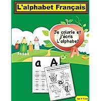 L'alphabet Français: Je colorie et j'écris L'alphabet