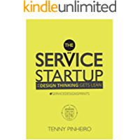 The Service Startup: Design Thinking gets Lean: A practical guide to Service Design Sprint