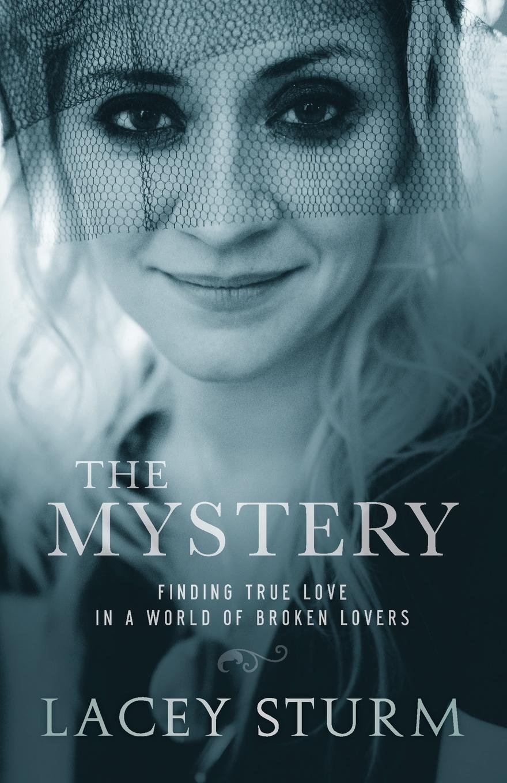 Read Online The Mystery: Finding True Love in a World of Broken Lovers pdf epub