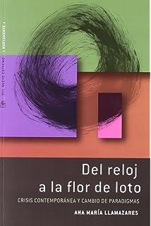 DEL RELOJ A LA FLOR DE LOTO (Spanish Edition)