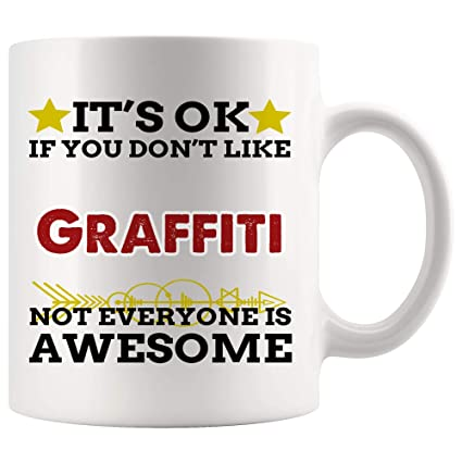 Amazon Com It S Ok If Don T Like Graffiti Mug Coffee Cup Tea Mugs