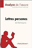 Lettres persanes de Montesquieu (Analyse de l'oeuvre): Comprendre la littérature avec lePetitLittéraire.fr (Fiche de lecture)