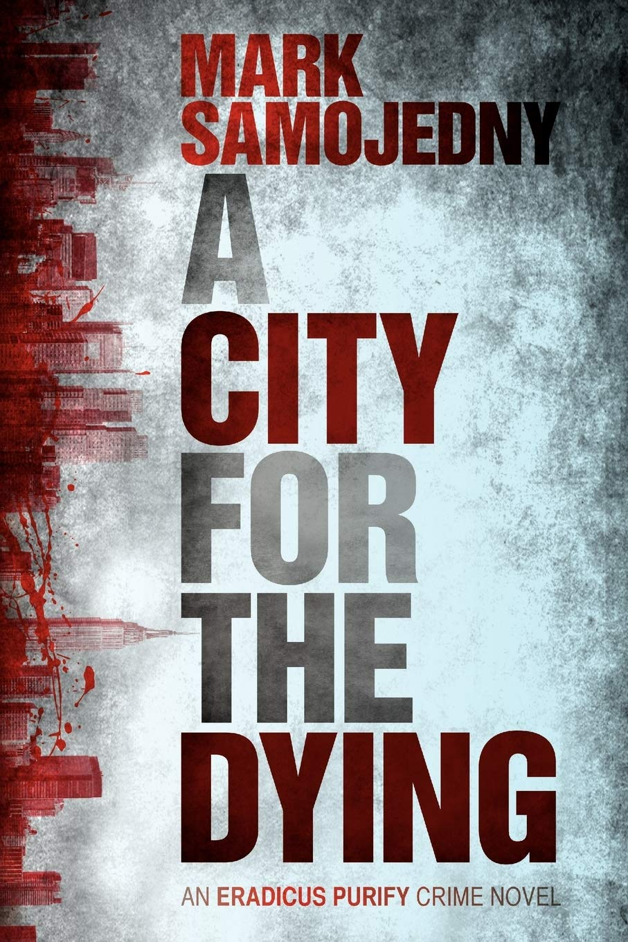 A City for the Dying: An Eradicus Purify Crime Novel: Amazon ...