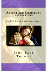 Advent and Christmas Reflections (Catholic Daily Reflections Series Book 1) Kindle Edition
