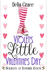 Violet's Little Valentine's Day: Holidays at Rawhide Ranch, Book 5 Kindle Edition