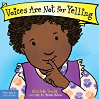 Voices Are Not For Yelling Board Book (Best