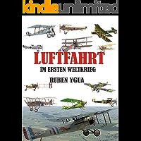 LUFTFAHRT IM ERSTEN WELTKRIEG (German Edition)