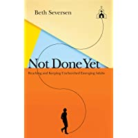 Not Done Yet: Reaching and Keeping Unchurched Emerging Adults