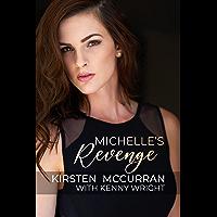 Michelle's Revenge (Michelle's Corruption Book 2) (English Edition)