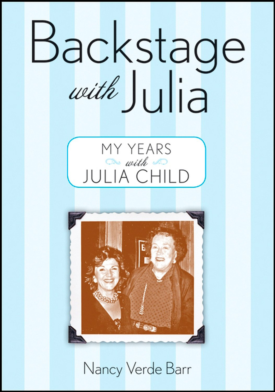 Backstage with Julia: My Years with Julia Child pdf epub