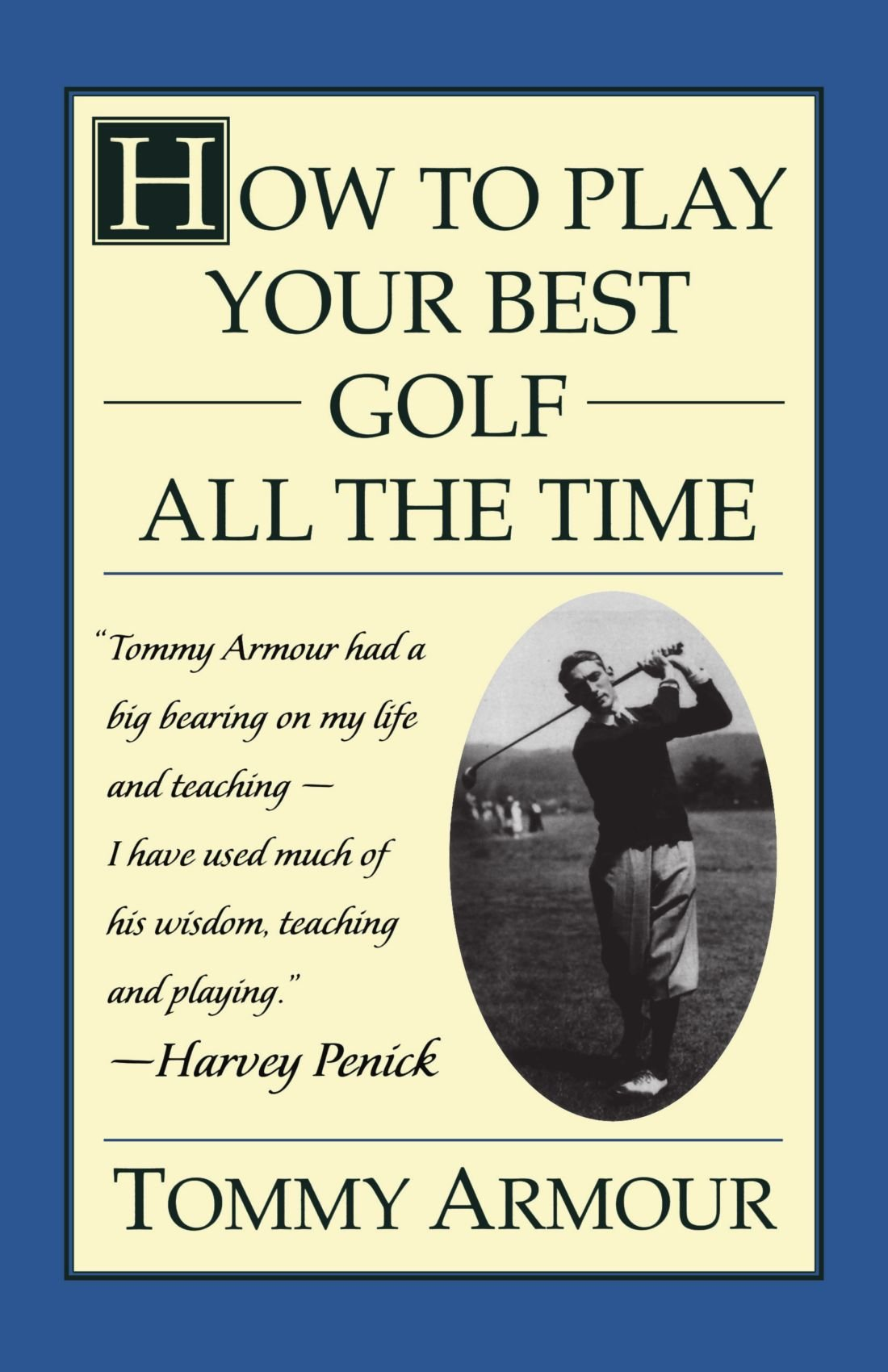 How to Play Your Best Golf All the Time