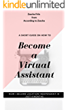 A Short Guide On How To Become A Virtual Assistant: How I Became Location Independent In Just 4 Months