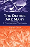The Deities Are Many: A Polytheistic Theology (SUNY Series in Religious Studies)