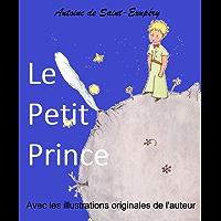 Le Petit Prince: avec les illustrations originales de l'auteur (French Edition)