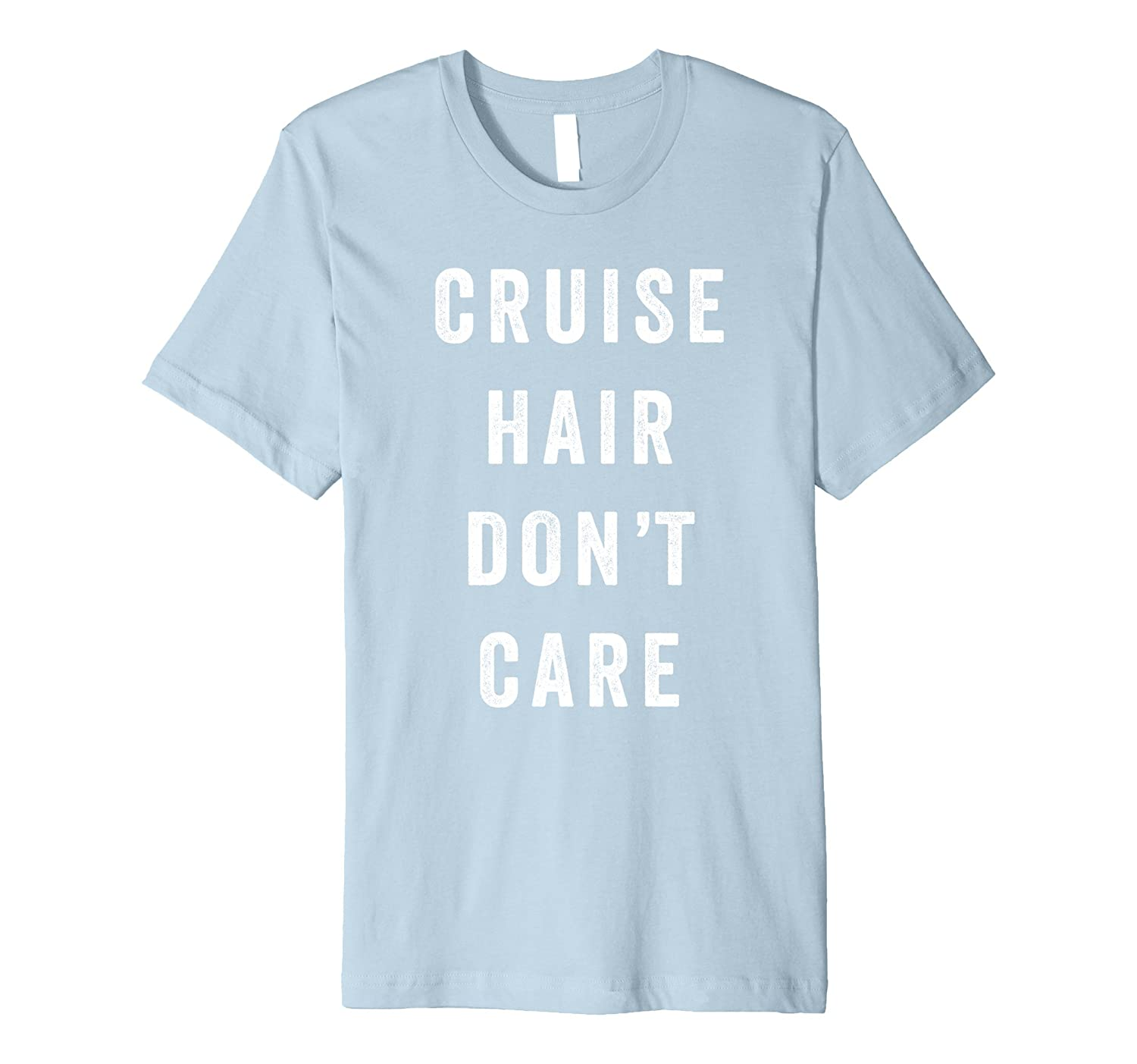 Cruise Hair Don't Care Shirt Funny Family Vacation T-Shirt